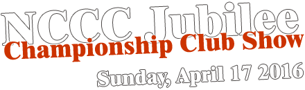 NCCC Jubilee Clubshow - April 17, 2016